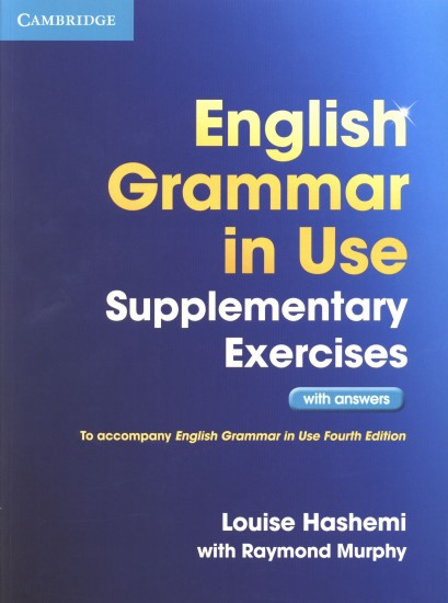English Grammar in Use. Supplementary Exercises with Answers