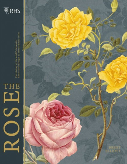 Rhs the Rose: The History of the World`s Favourite Flower Told Through 40 Extraordinary Roses