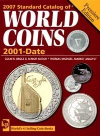 2007 Standard Catalog of World coins: 2001-Date: Premiere Edition (edited by: Cuhaj G., Michael T.)
