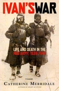 Ivan`s War: Life and Death in the Red Army, 1939-1945