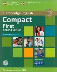 Compact First Student's Book with answers CD. Exam 2015
