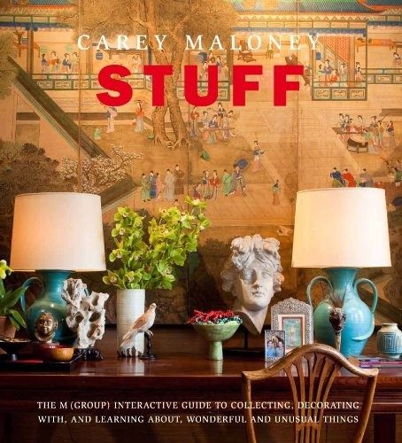 Stuff: The M(Group) Guide to Collecting, Decorating with, and Learning about Wonderful and Unusual Things