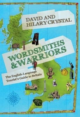 Wordsmiths and Warriors: The English-Language Tourist`s Guide to Britain